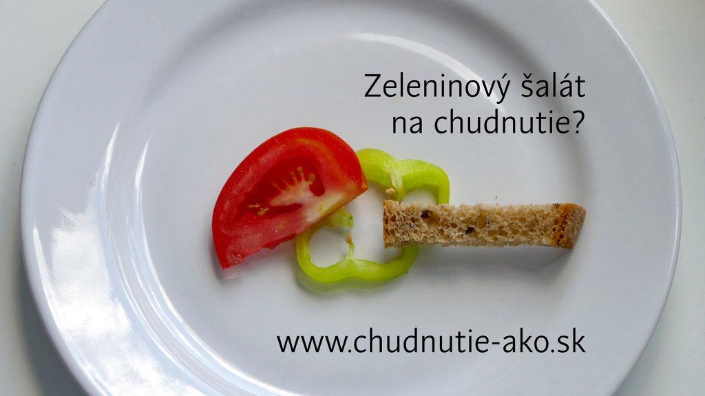 Zeleninový šalát na chudnutie neznamená, že ho má byť málo!